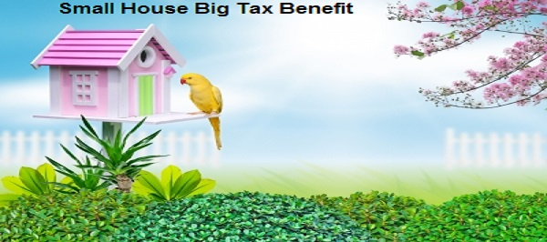 Small House Big Tax Benefit