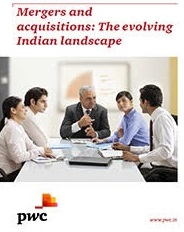 Mergers and acquisitions- the evolving Indian landscape