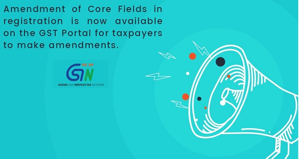 Core Field Amendments on the GST Portal