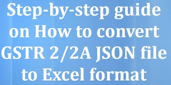 How to convert JSON file to Excel format | GSTR 2/2A Return