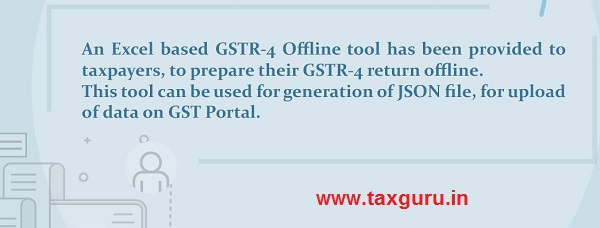 Excel based GSTR 4 Offline tool is available on GST Portal
