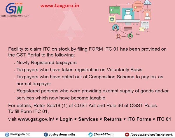 Facility to claim ITC on stock by filing FORM ITC 01 has been provided on the GST Portal