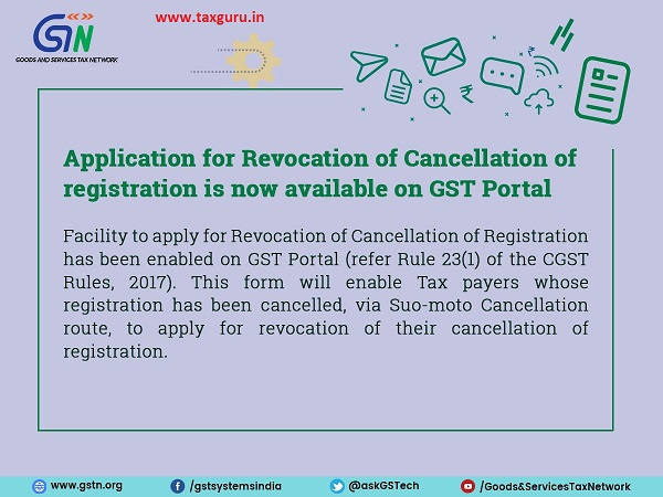 Application for Revocation of Cancellation of registration is now available on GST Portal