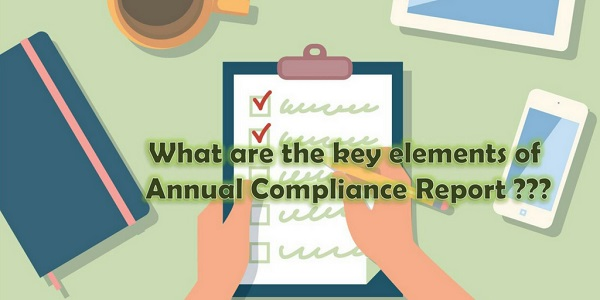 Key Elements of Annual Compliance Report