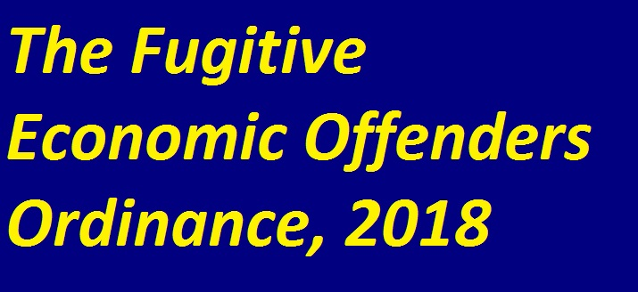 The Fugitive Economic Offenders Ordinance, 2018 was given the assent by President of India, Ram Nath Kovind.