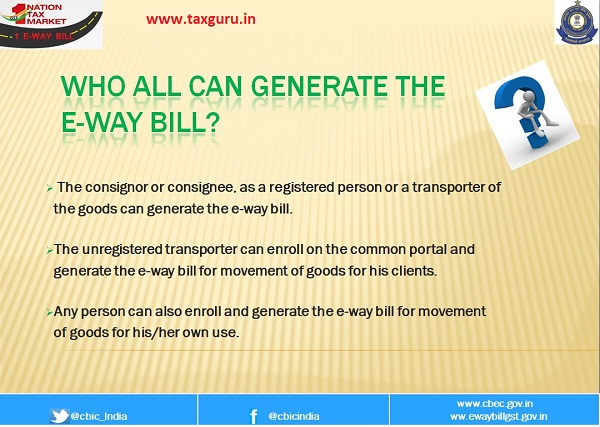 WHO ALL CAN GENERATE THE E-WAY BILL