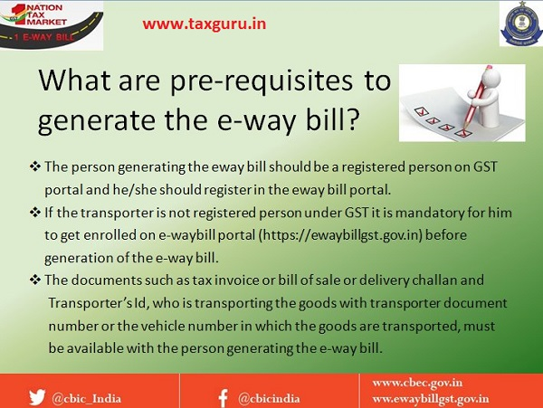 What are pre-requisites to generate the e-way bill