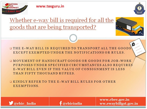 Whether e-wav bill is required for all the goods that are being transported
