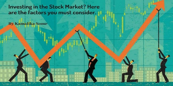 Investing in the Stock Market Here are the factors you must consider