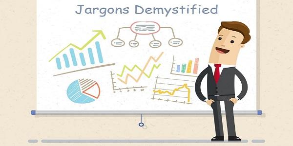 Jargons Demystified