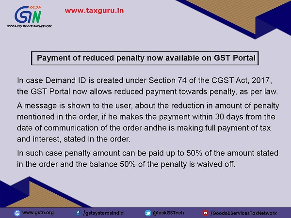 Payment of reduced penalty is now available on GST Portal