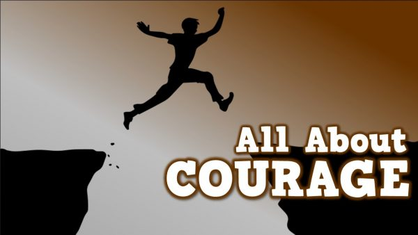 All about Courage