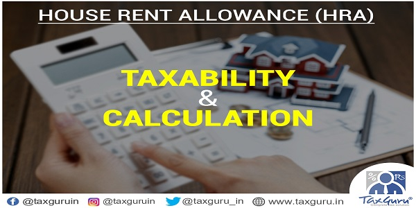 House Rent Allowance (HRA) Taxbility & Calculation