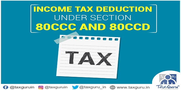 Income Tax Deducation Under Section 80CCC and 80CCD