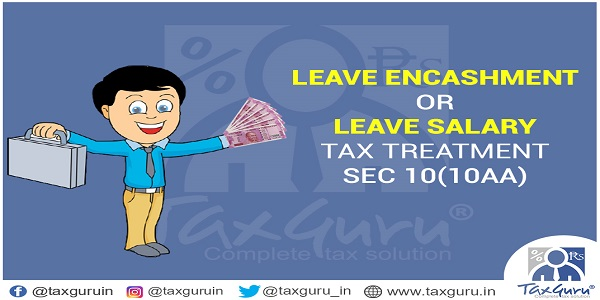 Leave encashment or leave salary tax treatment sec 1010aa leave encashment or leave salary tax treatment sec 10 10aa spiritdancerdesigns Gallery