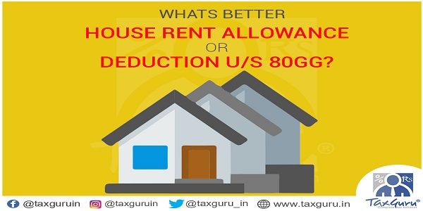 What Better House Rent Allowance or Deducation us 80GG