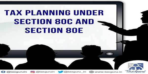 tax planning 80c and 80 e