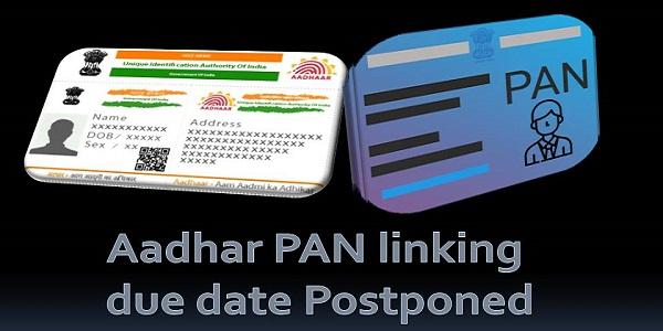 Aadhar PAN linking due date postponed