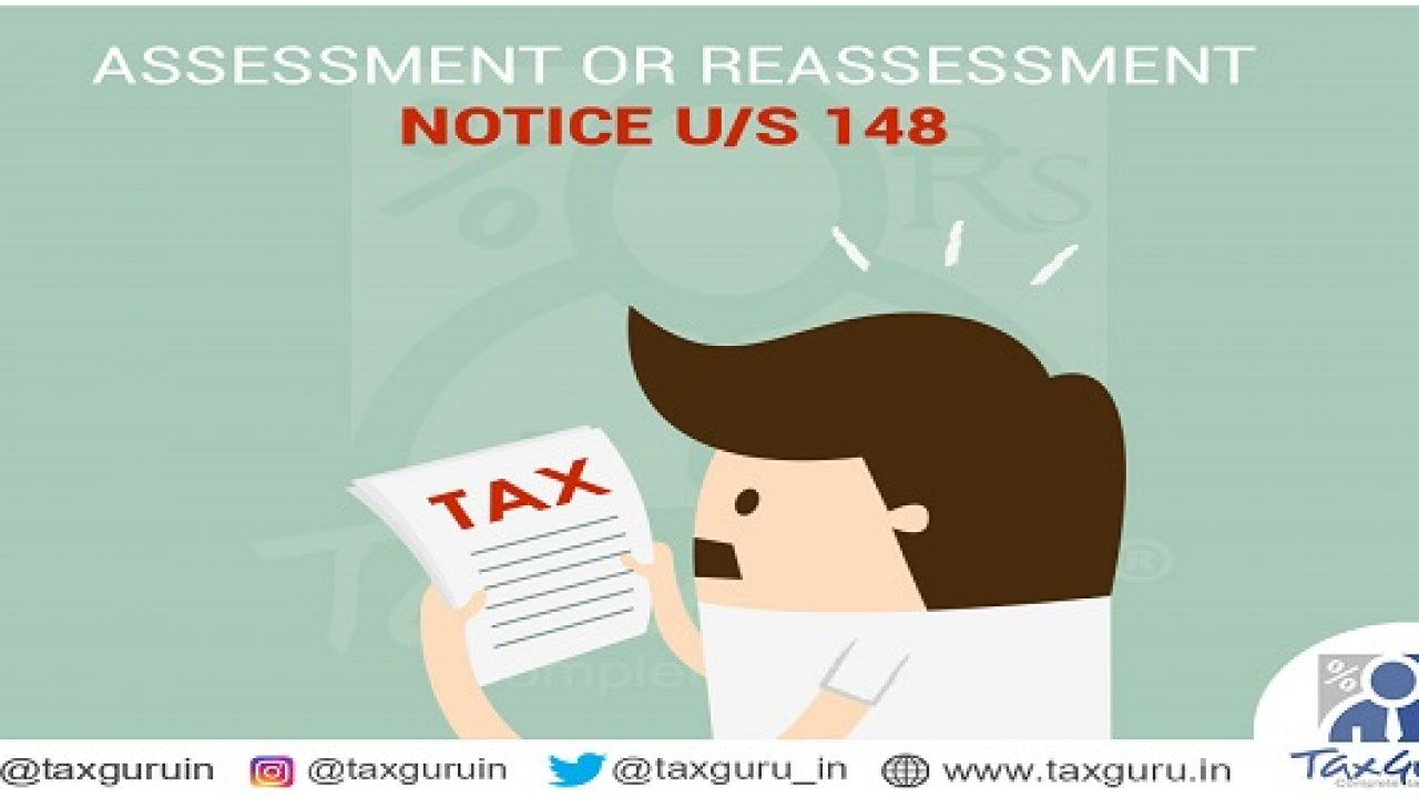 Assessment or Reassessment Notice U/s 148