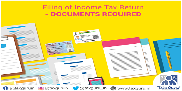 Filing of Income Tax Return - Documents Required