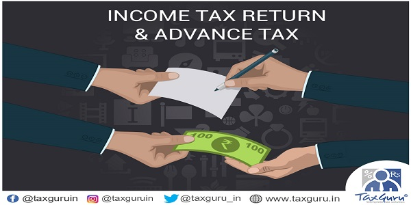 Income Tax Return Filing & Advance tax Due Dates