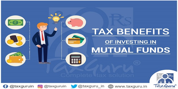 Tax Benefits of Investing in Mutual Funds