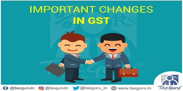 important changes in GST