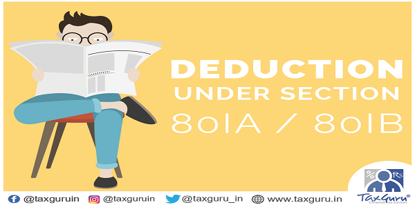Deduction Under Section 80 IA and 80IB
