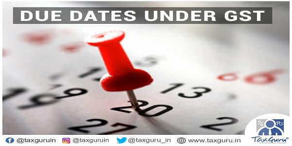 Due Dates under GST-2