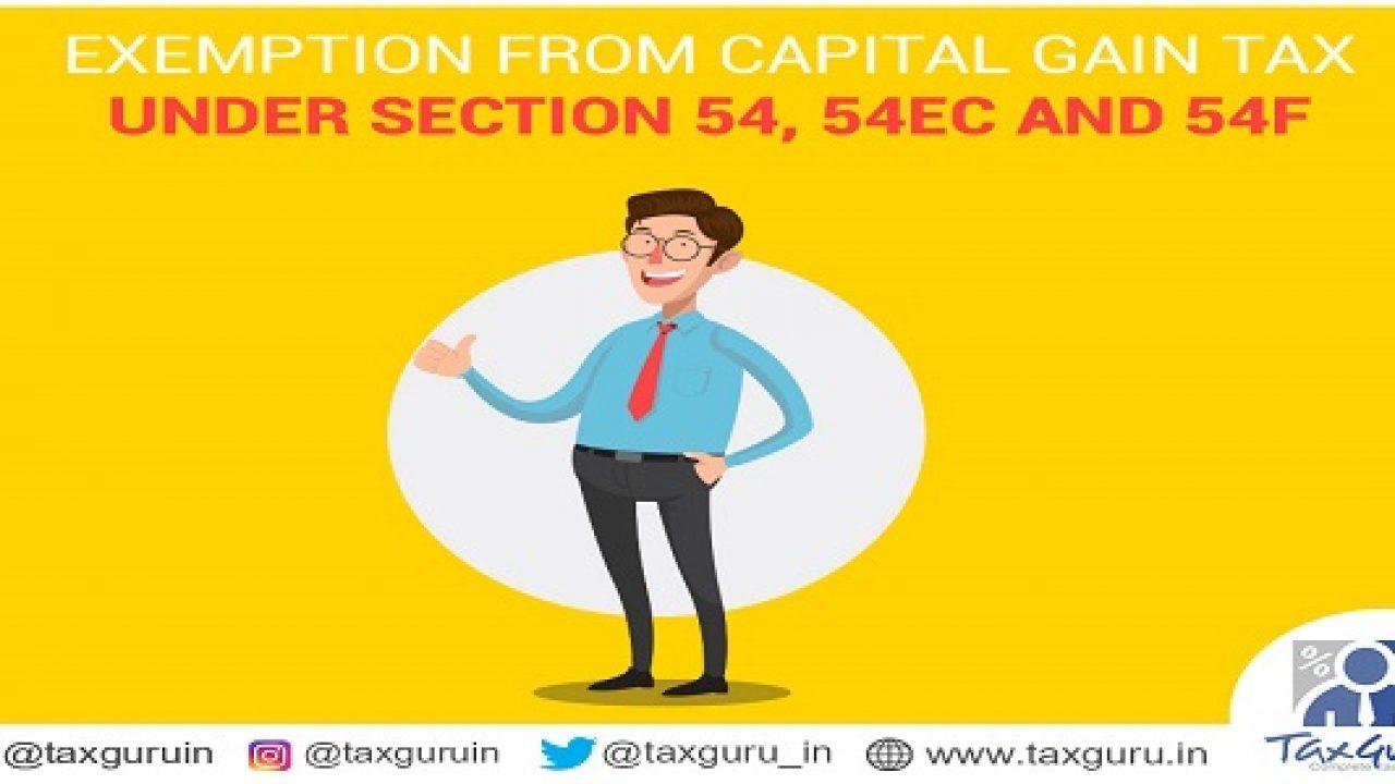Brief Synopsis of Capital Gain Exemption u/s 54, 54EC & 54F