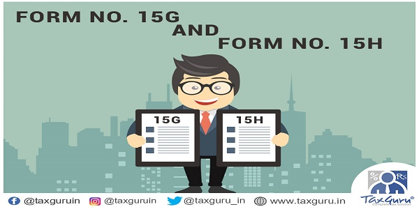 FORM 15G AND 15H
