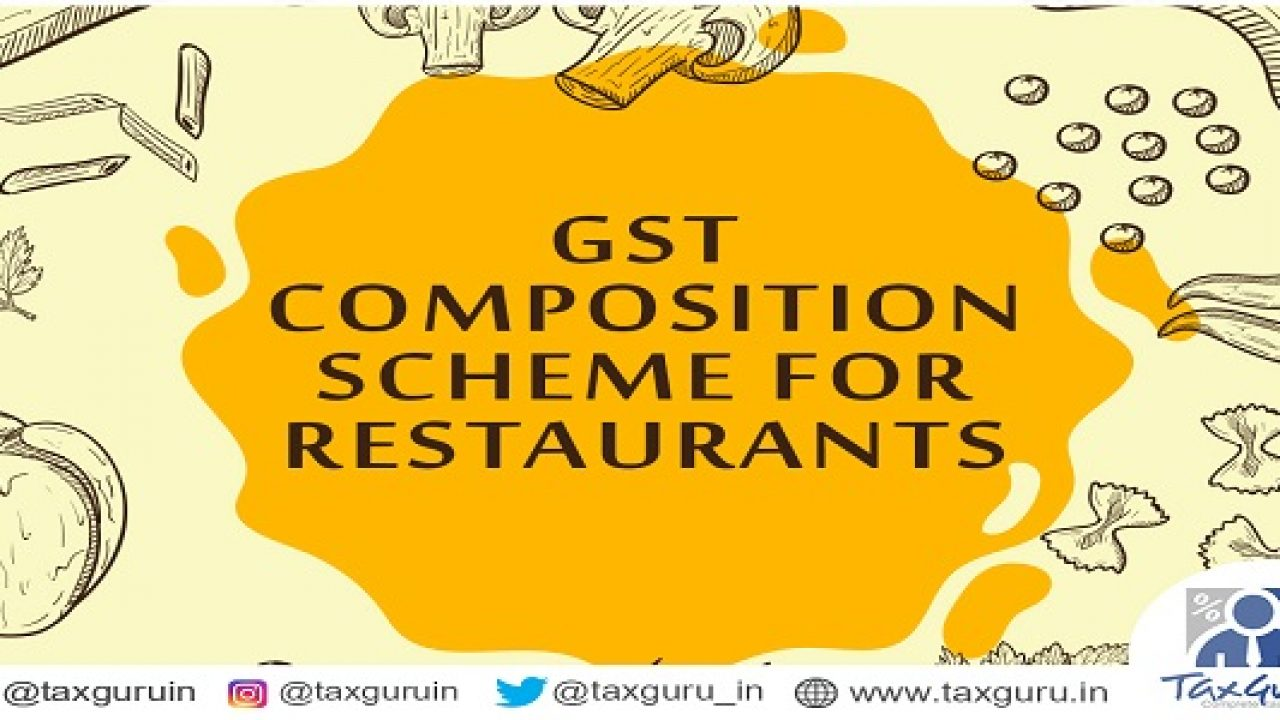 GST Composition Scheme for Restaurants | TaxGuru