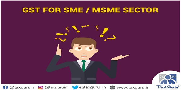 GST For SME or MSME Sector