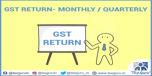 GST Return Monthly and Quarterly