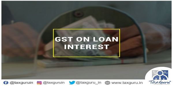 GST-on-Loan-Interest