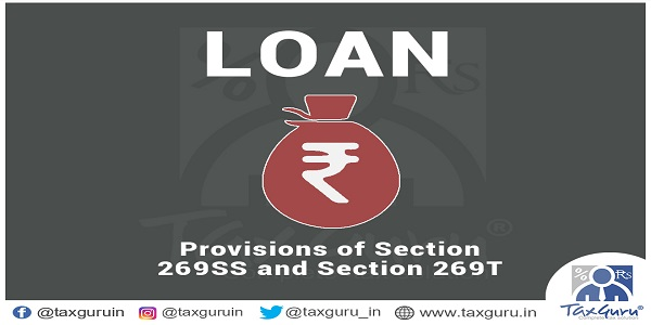 Income Tax Provisions of Section 269SS and Section 269T