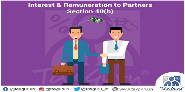 Interest & Remuneration to Partners Section 40(b)