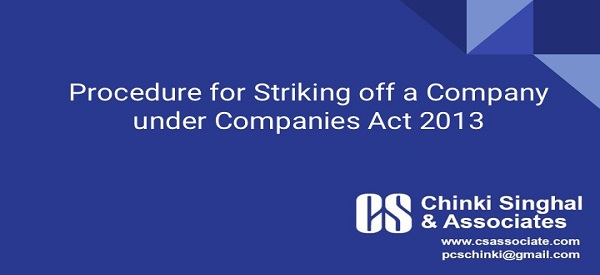 Procedure for Striking off a Company under Companies Act 2013