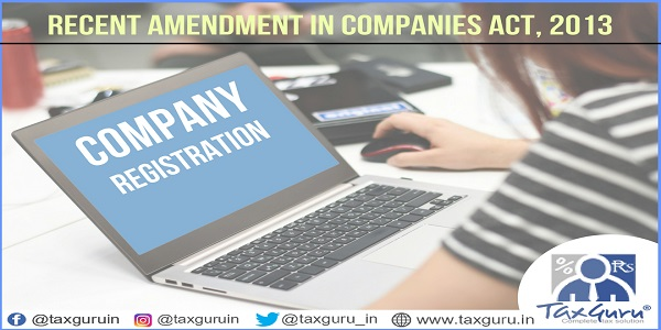 Recent amendment in companies