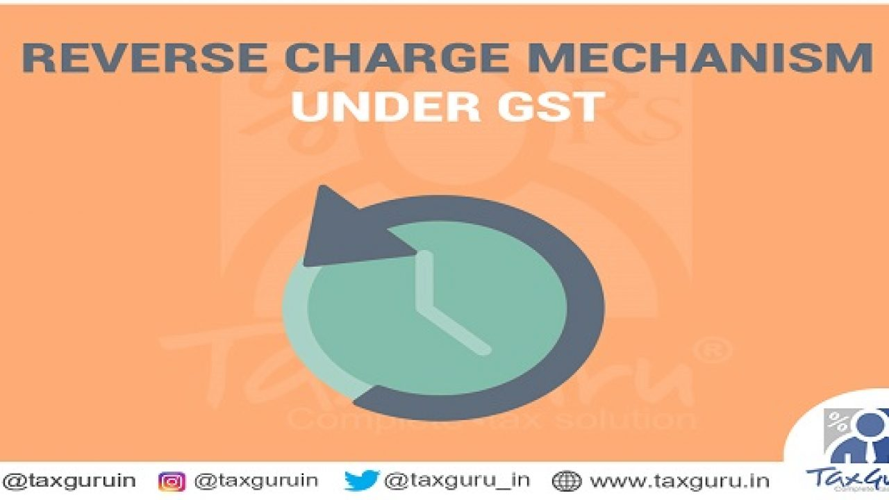 Reverse Charge Mechanism in GST Regime with Chart