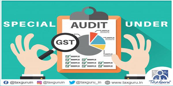 Special Audit Under GST