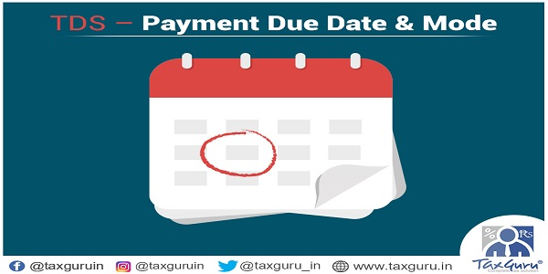 TDS - Payment Due Date & Mode