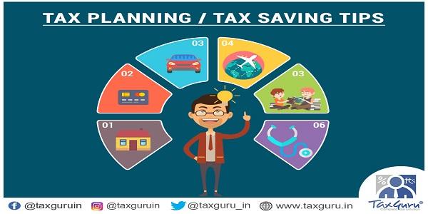 Tax Planning or Tax Savings TIPs