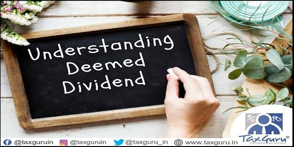 Understanding Deemed Dividend