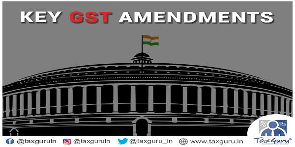 key GST amendments