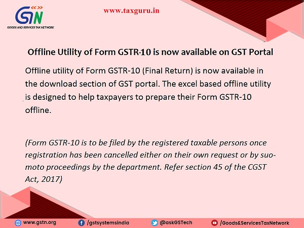 Offline Utility of Form GSTR-10 is now available