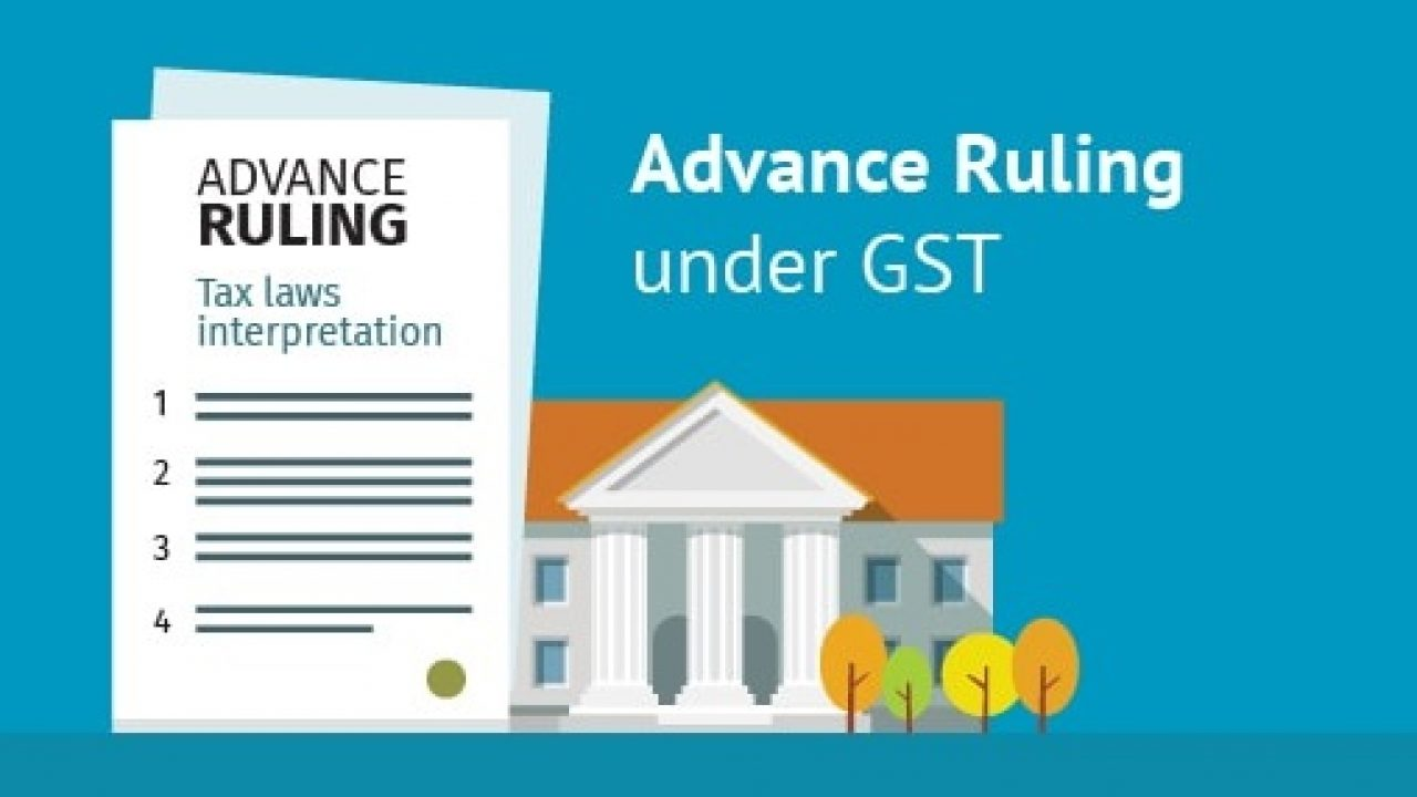Simplified Approach of Advance Ruling under GST