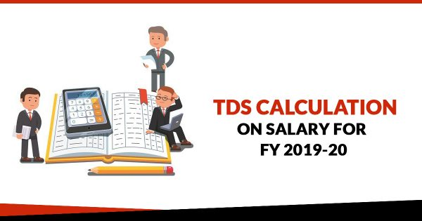 tds calculation  u0026 deduction on salary for fy 2018