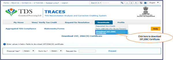 After log in on TRACES. Go to 'Downloads' tab and click on Download 197, 206C Certificate.