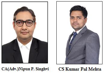 CA (Adv.) Nipun P. Singhvi and CS Kumar Pal Mehta